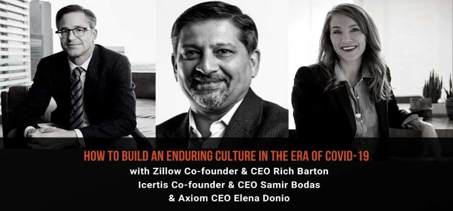 GeekWire Webinar - how to build an enduring culture in the era of Covid-19 with Zillow co-founder & Ceo Rich Barton, Icertis Co-Founder & CEO Samir Bodas, and Axiom CEO Elena Donio